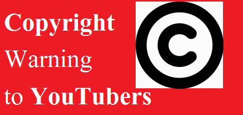 Copyright Warning to YouTubers