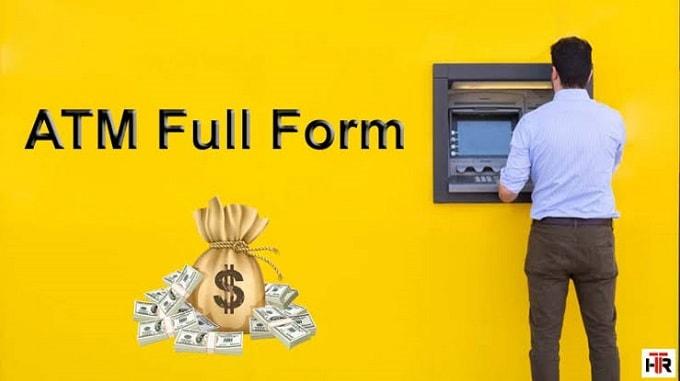 ATM Ki Full Form Kya Hai